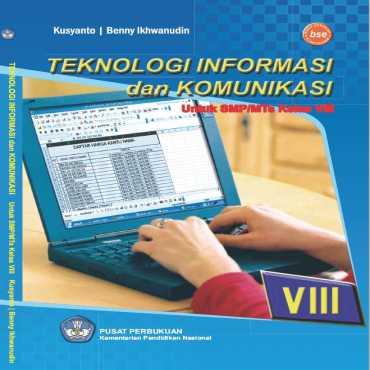 Teknologi Informasi Dan Komunikasi Kelas 8 Kusyanto Benny Ikhwanudin 2010