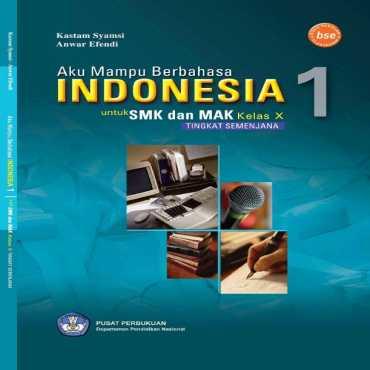 Aku Mampu Berbahasa Indonesia 1 Kelas 10 Kastam Syamsi dan Anwar Efendi 2008