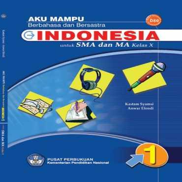Bahasa Indonesia Kelas 10 Kastam Syamsi dan Anwar Efendi 2010