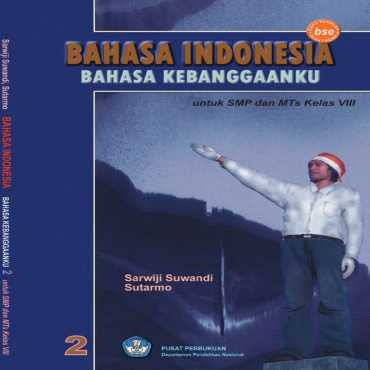 Bahasa Indonesia Bahasa Bangsaku Kelas 8 Sarwiji Suwandi Sutarmo 2008
