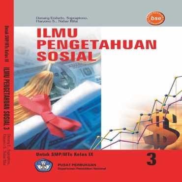 Ilmu Pengetahuan Sosial 3 Kelas 9 Danang Endarto Supraptono Haryono S Nahar Rifai 2009