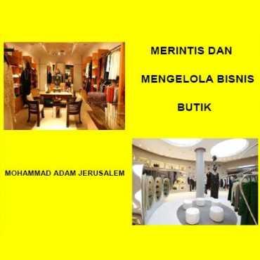 Merintis & Mengolah Bisnis Butik