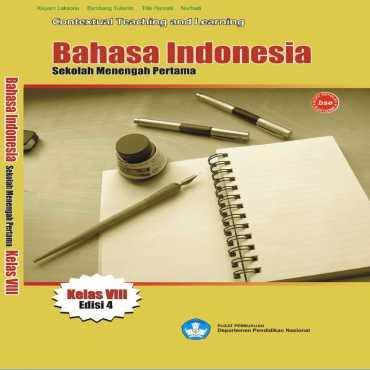 Bahasa Indonesia Indonesia Kelas VIII Kelas 8 Kisyani Laksono Bambang Yulianto Titik Harsiati 2008