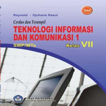 Cerdas dan Terampil Teknologi Informasi dan Komunikasi 1 Kelas 7 Reynold dan Djuharis Rasul 2010
