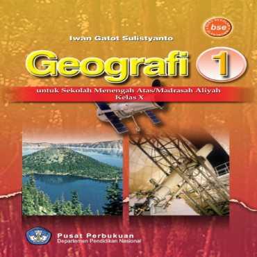 Geografi 1 Kelas 10 Iwan Gatot Sulistyanto 2009