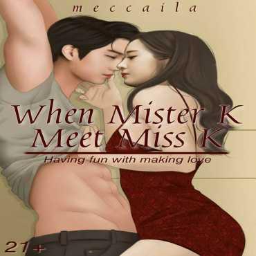 When Mister K Meet Miss K