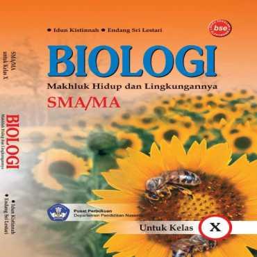 Biologi 1 Kelas 10 Idun Kistinnah Endang Sri Lestari 2009