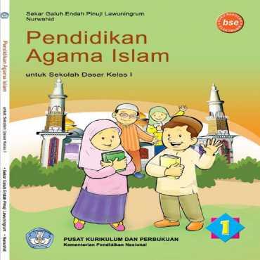 Pendidikan Agama Islam I Kelas 1 Sekar Galuh Endah Pinuji Lawuningrum dan Nurwahid 2011