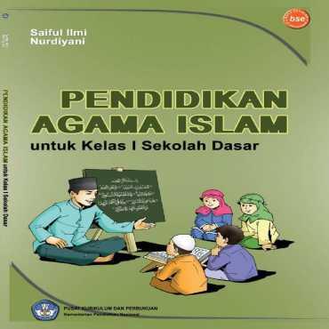 Pendidikan Agama Islam I Kelas 1 Saiful Ilmi dan Nurdiyani 2011