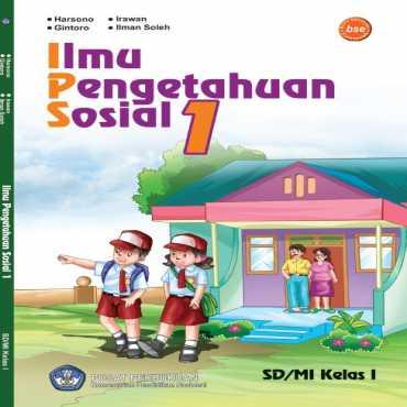 Ilmu Pengetahuan Sosial Kelas I Kelas 1 Harsono Gintoro Irawan Ilman Soleh 2010