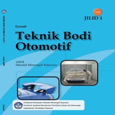 Teknik Bodi Otomotif Jilid 1 Kelas 10 Gunadi 2008