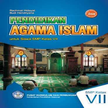 Pendidikan Agama Islam Kelas 7 Rachmat Hidayat dan Budi Hendriyana 2011