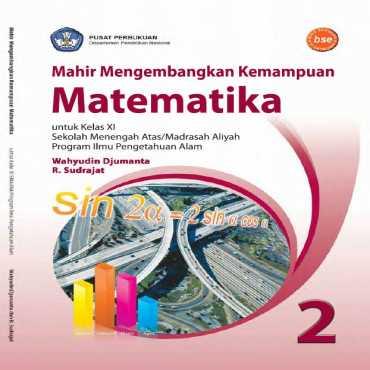Mahir Mengembangkan Kemampuan Matematika SMA MA IPA Kelas 11 Wahyudin Djumanta R Sudrajad 2008