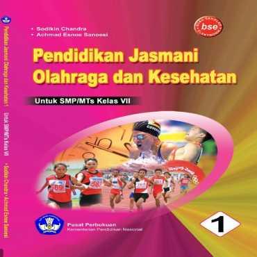 Pendidikan Jasmani Olahraga dan Kesehatan Kelas 7 Sodikin Chandra dan Achmad Esnoe Sanoesi 2010