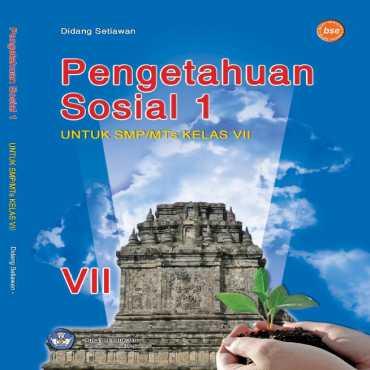 Ilmu Pengetahuan Sosial 1 Kelas 7 Didang Setiawan 2008