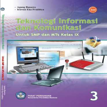 Teknologi Informasi Dan Komunikasi Kelas 9 Agung Bonowo Irawan Eka Padittya 2010
