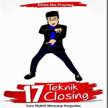 17 Teknik Closing - Cara Efektif Menutup Penjualan