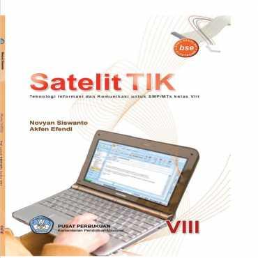 Satelit TIK Teknologi Informasi dan Komunikasi Kelas 8 Novyan Siswanto Akfen Efendi 2010