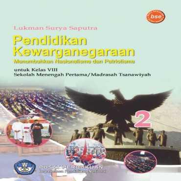 PKn Menumbuhkan Nasionalisme dan Patriotisme 2 Kelas 8 Lukman Surya Saputra 2009