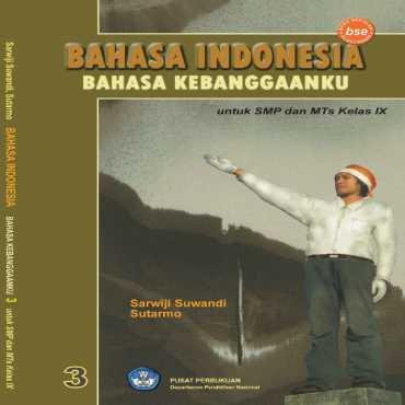 Bahasa Indonesia Bahasa Bangsaku Kelas 9 Sarwiji Suwandi Sutarmo 2008