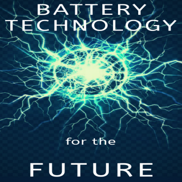 Battery Technology for the Future