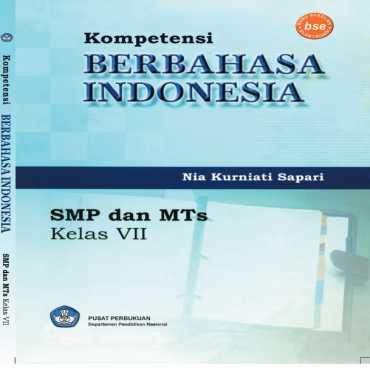 Kompetensi Berbahasa Indonesia Kelas 7 Nia Kurniati Sapari 2008