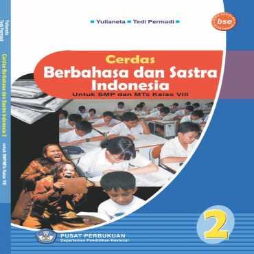 Cerdas Berbahasa dan Sastra Indonesia 2 Kelas 8 Yulianeta Tedi Permadi 2009