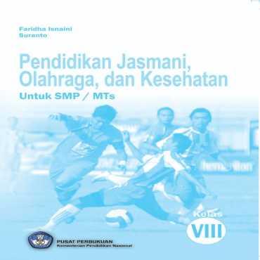 Pendidikan Jasmani Olahraga dan Kesehatan Kelas 8 Faridha Isnaini dan Suranto 2010