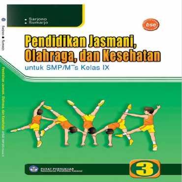 Pendidikan Jasmani Olahraga dan Kesehatan 3 Kelas 9 Sarjono dan Sumarjo 2010