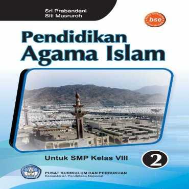 Pendidikan Agama Islam Kelas 8 Sri Prabandani dan Siti Masruroh 2011