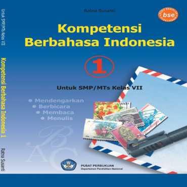 Kompetensi Berbahasa Indonesia 1 Kelas 7 Ratna Susanti 2008