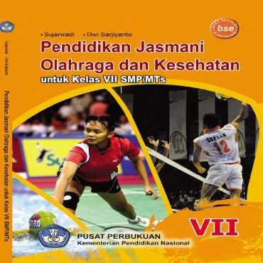 Pendidikan Jasmani Olahraga dan Kesehatan Kelas 7 Sujarwadi dan Dwi Sarjiyanto 2010
