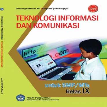 Teknologi Informasi Dan Komunikasi Kelas 9 Dhanang Sukmana Adi Yuliyani Siyamtiningtyas 2010