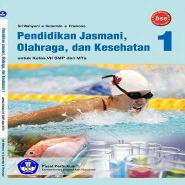 Pendidikan Jasmani Olahraga dan Kesehatan 1 Kelas 7 Sri Wahyuni Sutarmin dan Pramono 2010