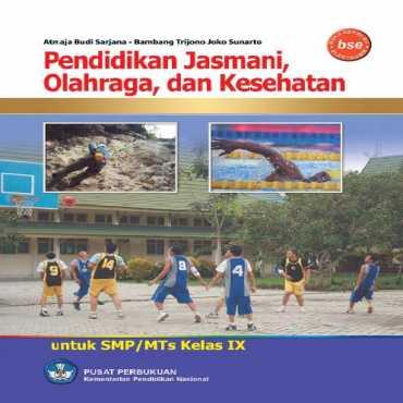 Pendidikan Jasmani Olahraga dan Kesehatan Kelas 9 Atmaja Budi Sarjana Bambang Trijono 2010
