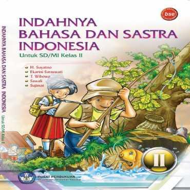 Indahnya Bahasa dan Sastra Indonesia Kelas 2 Kelas 2 H Suyatno Ekarini Saraswati T Wibowo 2008