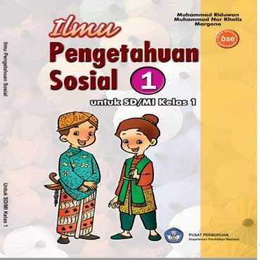 Ilmu Pengetahuan Sosial 1 Kelas 1 Muhammad Riduwan Muhammad Nur Kholis Margono 2009