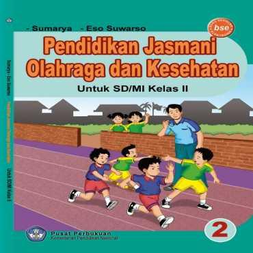 Pendidikan Jasmani Olahraga dan Kesehatan Kelas 2 Sumarya Eso Suwarso 2010