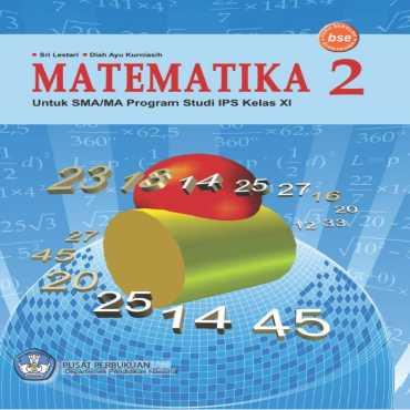 Matematika 2 IPS Kelas 11 Sri Lestari Diah Ayu Kurniasih 2009