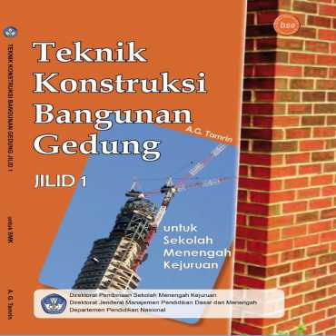 Teknik Konstruksi Bangunan Gedung Jilid 1 Kelas 10 A G Tamrin MPd MSi 2008