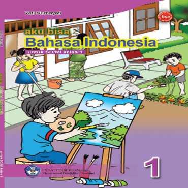 Aku Bisa Bahasa Indonesia Kelas 1 Yeti Nurhayati 2009