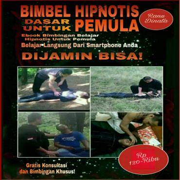 BIMBEL HIPNOTIS DASAR UNTUK PEMULA