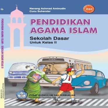Pendidikan Agama Islam Kelas II Kelas 2 Nanang Achmad Aminudin dan Cucu Suhendar 2011