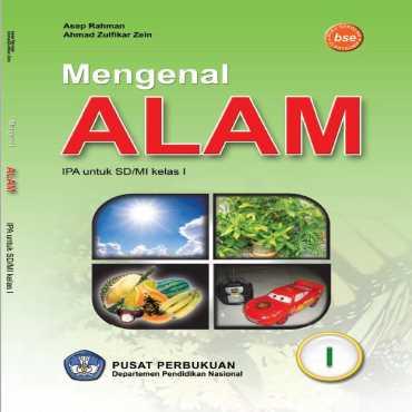 Mengenal Alam Kelas 1 Asep Rahman Ahmad Zulfikar Zein 2009