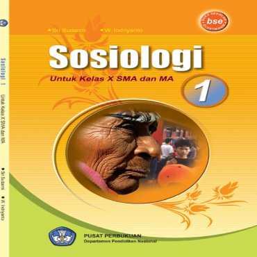 Sosiologi 1 Kelas 10 Sri Sudarmi W Indriyanto 2009