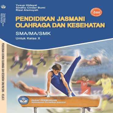 Pendidikan Jasmani Olahraga dan Kesehatan Kelas 10 Yusup Hidayat Sindhu Cindar Bumi Rizal Alamsyah 2