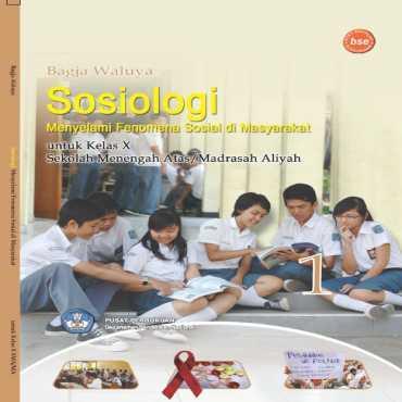 Sosiologi 1 Menyelami Fenomena Sosial di Masyarakat Kelas 10 Bagja Waluya 2009
