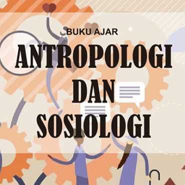 Buku Ajar Antropolgi dan Sosiologi