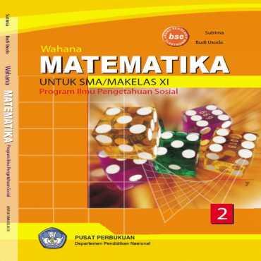 Wahana Matematika IPS Kelas 11 Sutrima Budi Usodo 2009