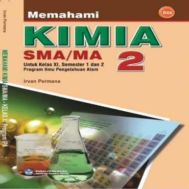 Memahami Kimia 2 Kelas 11 Irvan Permana 2009